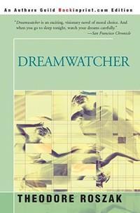 Theodore Roszak - Dreamwatcher