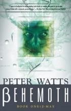 Peter Watts - Behemoth: B-Max