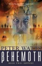 Peter Watts - Behemoth: Seppuku