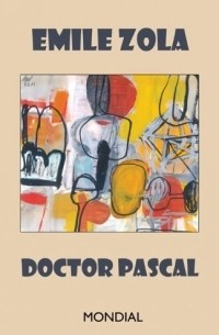Emile Zola - Doctor Pascal