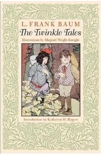 L. Frank Baum - The Twinkle Tales