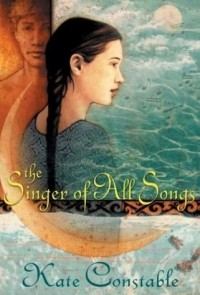 Kate Constable - The Singer of All Songs (Chanters of Tremaris Trilogy, Book 1)