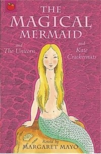 Margaret Mayo - The Magical Mermaid (Magical Tales from Around the World. S)