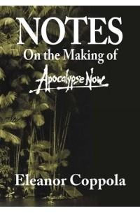 Eleanor Coppola - Notes on the Making of Apocalypse Now