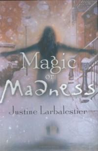 Джастин Ларбалестьер - Magic or Madness