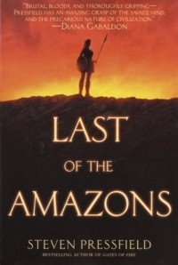 Steven Pressfield - Last of the Amazons