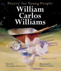 - Poetry for Young People: William Carlos Williams (Poetry For Young People)