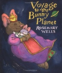 Rosemary Wells - Voyage to the Bunny Planet R/I
