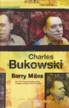 Barry Miles - Charles Bukowski