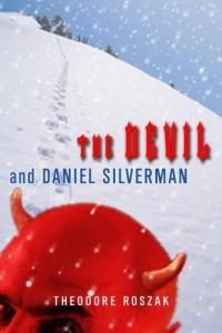 Theodore Roszak - The Devil and Daniel Silverman