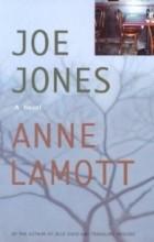 Anne Lamott - Joe Jones: A Novel