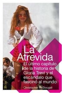 Кристофер Макдугл - Atrevida, La : El ultimo capitulo de la historia de Gloria Trevi y el escandalo que fascino al mundo