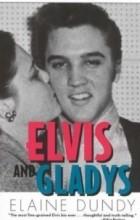 Elaine Dundy - Elvis and Gladys