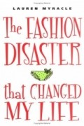 Lauren Myracle - The Fashion Disaster That Changed My Life