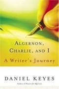 Daniel Keyes - Algernon, Charlie, and I : A Writer's Journey