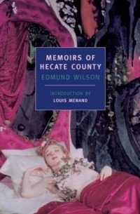 Edmund Wilson - Memoirs of Hecate County (New York Review Books Classics)