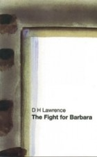D.H. Lawrence - The Fight for Barbara