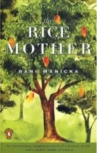 Rani Manicka - The Rice Mother