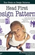 Elisabeth Freeman, Eric Freeman, Bert Bates, Kathy Sierra - Head First Design Patterns