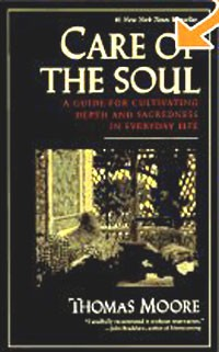 Томас Мур - Care of the Soul : A Guide for Cultivating Depth and Sacredness in Everyday Life