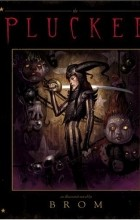 Brom - The Plucker: An Illustrated Novel