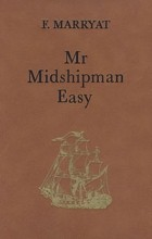 F. Marryat - Mr Midshipman Easy