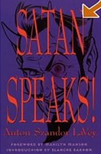 Anton Szandor Lavey - Satan Speaks!