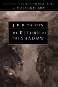 - The Return of the Shadow: The History of The Lord of the Rings, Part One