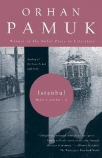 Orhan Pamuk - Istanbul: Memories and the City
