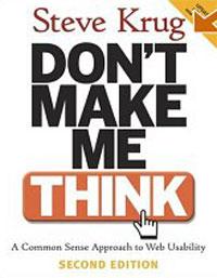 Steve Krug - Don't Make Me Think: A Common Sense Approach to Web Usability