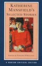 Katherine Mansfield - Katherine Mansfield's Selected Stories