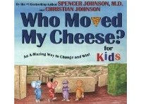 Spencer Johnson - Who Moved My Cheese? For Kids