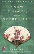 Lisa See - Snow Flower and the Secret Fan