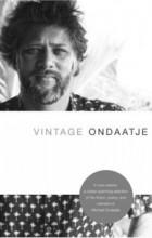 Michael Ondaatje - Vintage Ondaatje