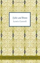 Lewis Carroll - Sylvie and Bruno