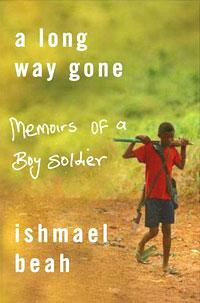 Ishmael Beah - A Long Way Gone: Memoirs of a Boy Soldier
