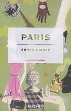 Angelika Taschen - Paris: Shops & More