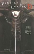 Hideyuki Kikuchi - Vampire Hunter D, Volume 4: Tale of the Dead Town