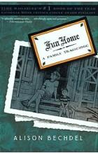 Alison Bechdel - Fun Home: A Family Tragicomic