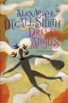 Alexander McCall Smith - Dream Angus: The Celtic God of Dreams