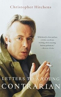 Christopher Hitchens - Letters to a Young Contrarian