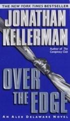 Jonathan Kellerman — Over the Edge (Alex Delaware)