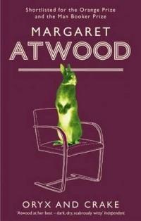 Margaret Atwood - Oryx and Crake