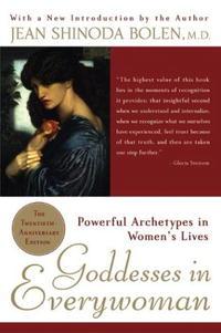 Jean Shinoda Bolen - Goddesses in Everywoman: Powerful Archetypes in Women's Lives