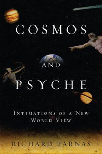 - Cosmos and Psyche: Intimations of a New World View