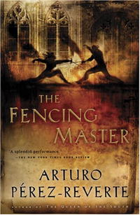Arturo Perez-Reverte - The Fencing Master
