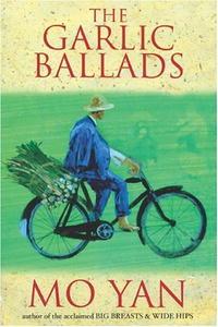 Mo Yan - The Garlic Ballads: A Novel