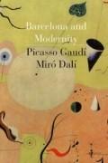 - Barcelona and Modernity: Picasso, Gaudi, Miro, Dali