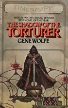 Gene Wolfe - The Shadow of the Torturer