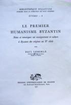 Paul Lemerle - Le premier humanisme byzantin